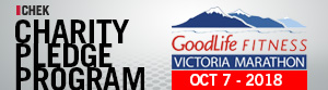 CHEK CHARITY PLEDGE PROGRAM - GoodLife Fitness Victoria Marathon: Oct 7, 2018