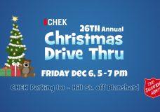 26th Annual CHEK Christmas Drive Thru