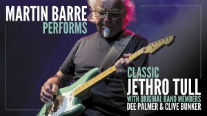 MARTIN BARRE PERFORMS CLASSIC JETHRO TULL with Original Members Dee Palmer and Clive Bunker @ Alix Goolden Hall