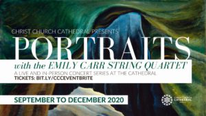 Portraits with the Emily Carr String Quartet @ Christ Church Cathedral and online