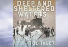This Week in History: Deep and Sheltered Waters - The History of Tod Inlet