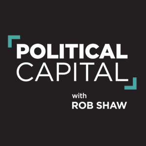Political Capital with Rob Shaw