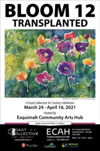 Bloom 12 Transplanted – to be held at ECAH @ Esquimalt Community Arts Hub