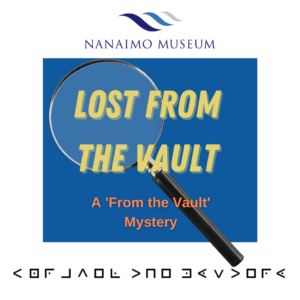 Lost From the Vault Program @ Nanaimo Museum