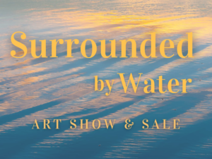 Surrounded by Water @ CVAC's Portals Gallery