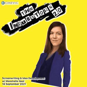 The Incubators: Screenwriting w/ Meeshelle Neal @ Online