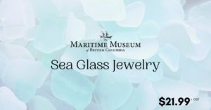 Workshop: Sea Glass Jewelry @ The Maritime Museum of BC
